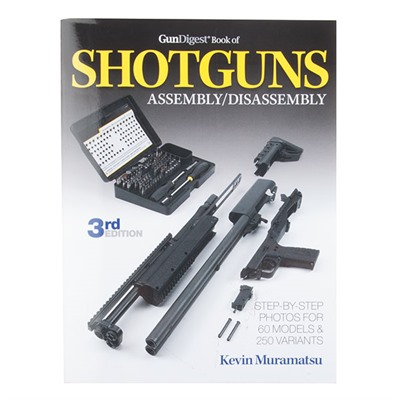 The Gun Digest Book Of Shotgun Assembly/Disassembly